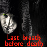 Last Breath Before Death